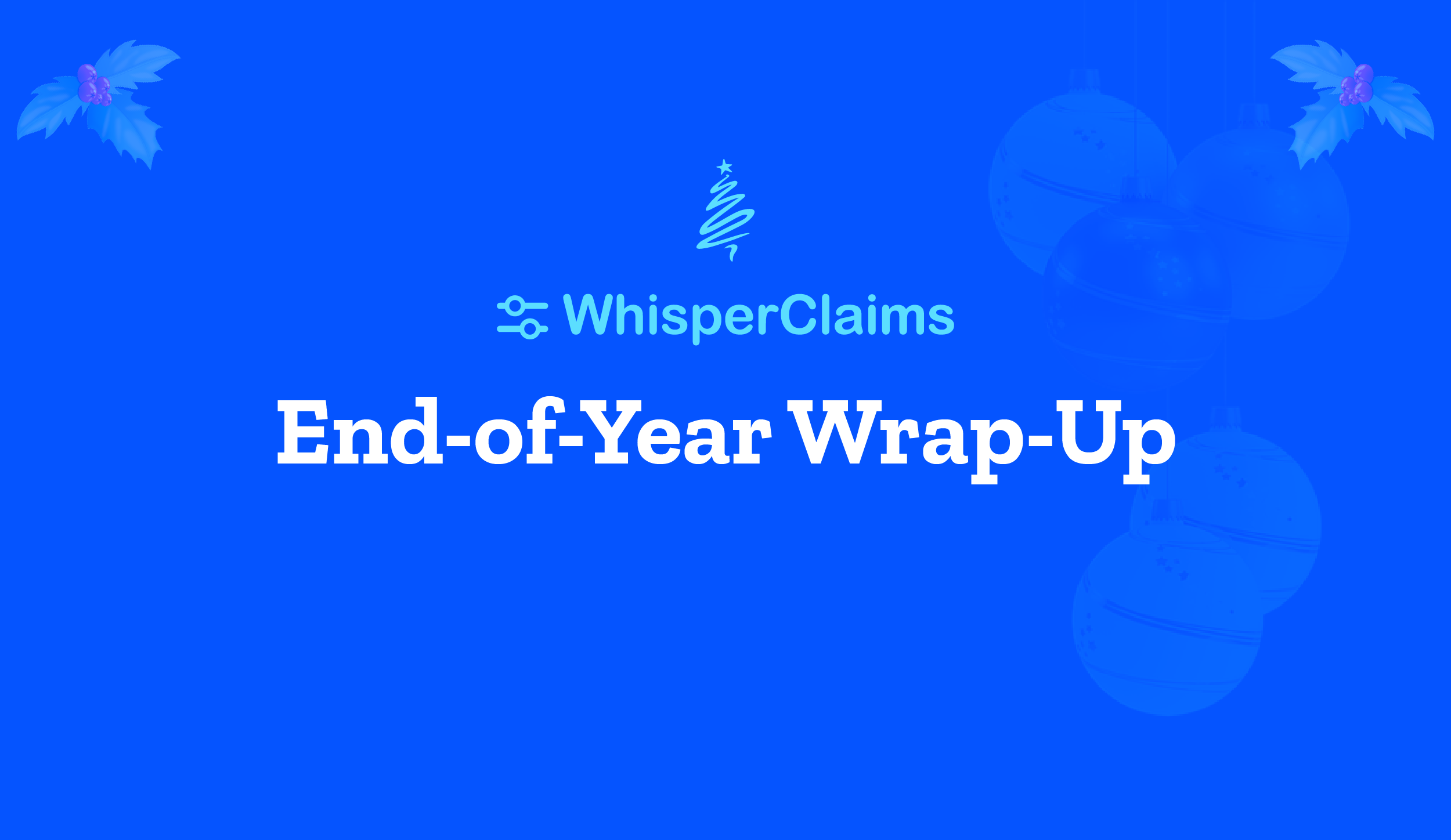 WhisperClaims End of Year Wrap Up 2020