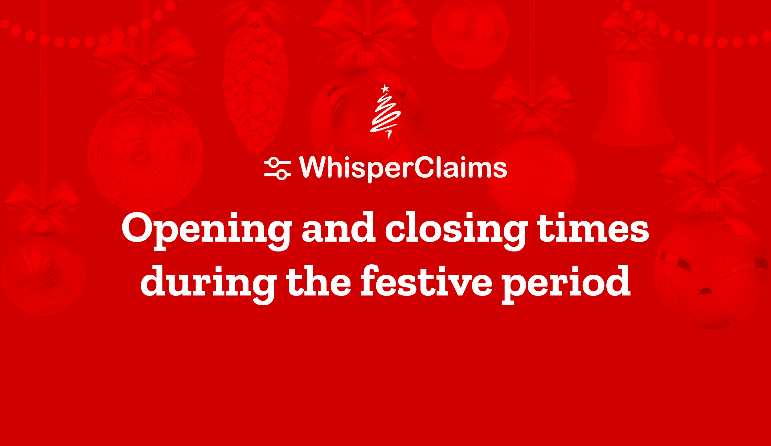 Christmas opening times at WhisperClaims