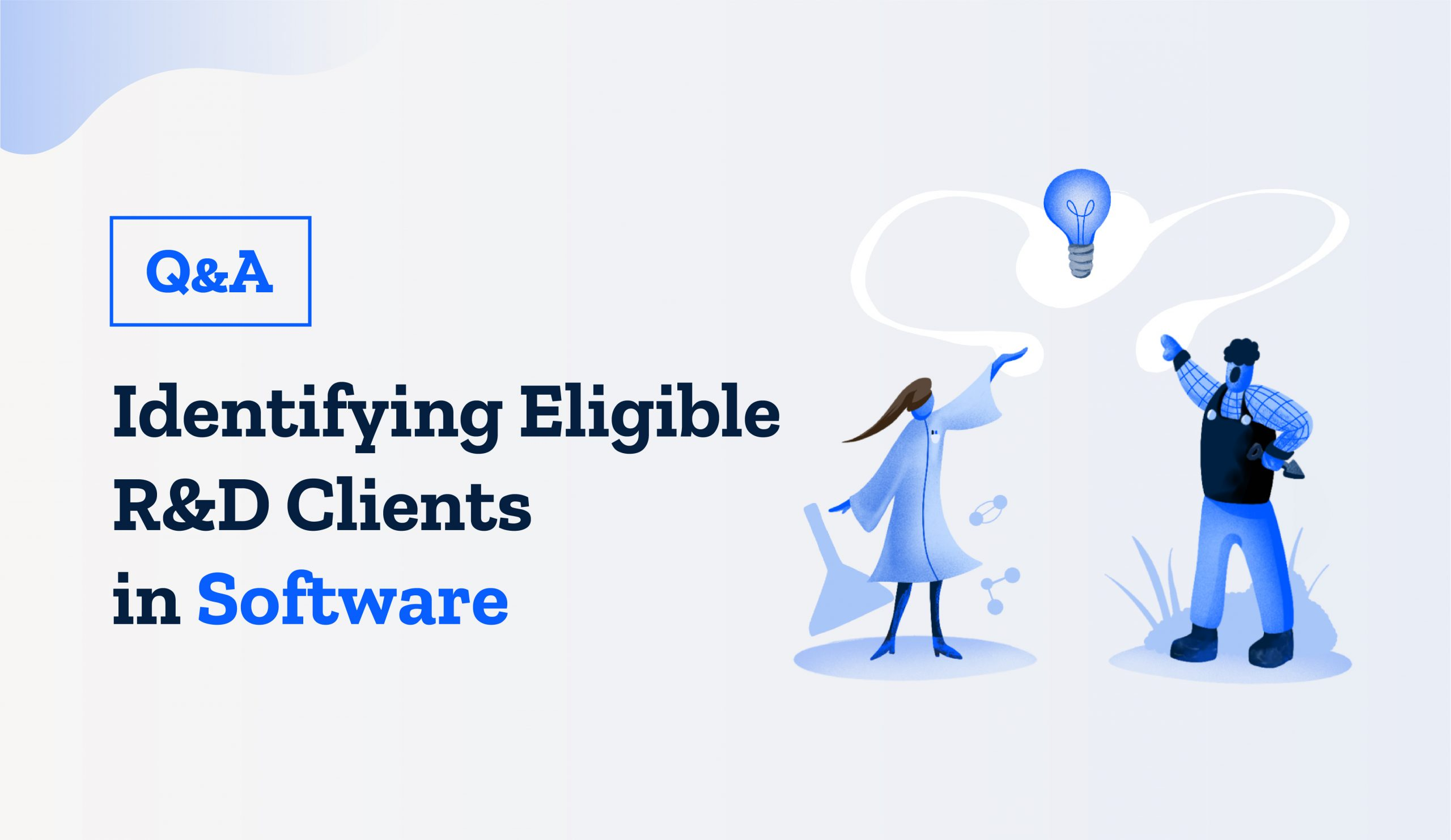 """Answering questions that came up in our """"Identifying Eligible R&D Clients in the Software Sector"""" Webinar"""